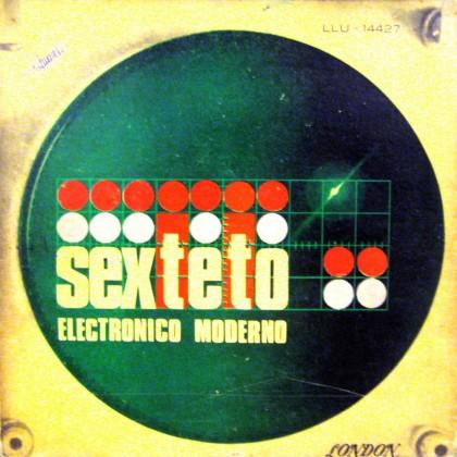 Sexteto electronico moderno… Un disque bon pour la danse.