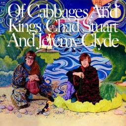 Chad and Jeremy… Of Cabbages and Kings