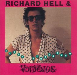 RICHARD HELL & THE VOIDOIDS. Blank Generation/Sire Records – 1977